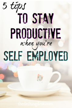 Freelancer? Blogger? Entrepreneur? When your time is money, literally, check out these 5 tips to stay productive when you're self employed.