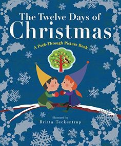 Toddler, preschool. The Twelve Days of Christmas: A Peek-Through Picture Book by Britta Teckentrup. Might be a little long for toddlers
