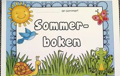 Sommerboken, et kjekt skolesluttopplegg. Gratis nedlasting i bloggen! Hefter i A5 som repeterer norsk og matematikk!