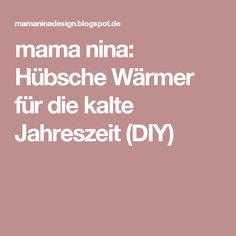 mama nina: Hübsche Wärmer für die kalte Jahreszeit (DIY)