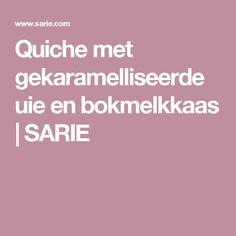 Quiche met gekaramelliseerde uie en bokmelkkaas | SARIE Quiche, Foodies, Quiches, Custard Tart
