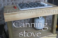 Canning Stove... I am in LOVE.... would work for camping too... I can do all my canning outside now and keep the heat out of the house.