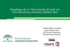 despliegue-de-un-cloud-privado-de-iaas-con-fines-educativos-utilizando-software-libre by alberto.molina via Slideshare