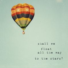 Hot Air Balloon Quote Quotes About Hot Air Balloons Recent