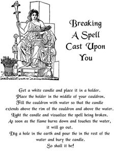 Breaking a spell I know a few of you asked for this so here you all. Good Luck!    Blessed Be,  Theresa      Shared from https://www.facebook.com/pages/The-Wiccan-Way/109051495889275