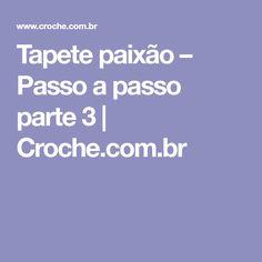 Tapete paixão – Passo a passo parte 3 | Croche.com.br