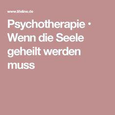 Psychotherapie • Wenn die Seele geheilt werden muss