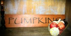 "~Old Fashioned Milk Paint~               ""Pumpkin""  Hand painted primitive sign for Fall!  (:"