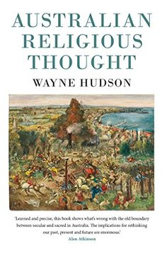 Australian Religious Thought by Wayne Hudson. This book provides new perspectives on the relationship between religious thought and social reform in Australia. It argues that religious thought can be found in many intellectuals in Australia, both in the religiously inclined and in those who were not conventionally religious. Recently published. Excellent teacher resource.
