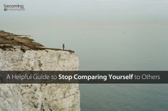 A Helpful Guide to Stop Comparing Yourself to Others | Becoming Minimalist