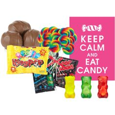 ceep calm and eat candy | Keep Calm and Eat....Candy!