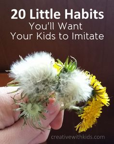 20 Little Habits you Might Want Your Kids to Imitate