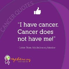 I have #Canceer, Cancer doesn't have me! #Inspiration