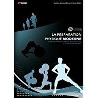 La préparation physique moderne : Optimisation des techniques de préparation à la haute performance