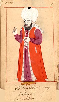 "Chief military judge for Europe  ""Kadilescher d'Europe"". The 'Rålamb Costume Book' is a small volume containing 121 miniatures in Indian ink with gouache and some gilding, displaying Turkish officials, occupations and folk types. They were acquired in Constantinople in 1657-58 by Claes Rålamb who led a Swedish embassy to the Sublime Porte, and arrived in the Swedish Royal Library / Manuscript Department in 1886."