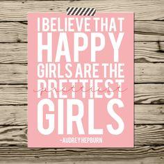 Audrey Hepburn quote I believe happy girls are the prettiest girls poster print nursery