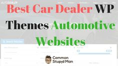 awesome 10+ Best Car Dealer WordPress Themes Automotive Websites 2017 , This car dealing business is very different kind of business and its way different when you have website for this car dealing business. This car deale...