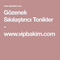 Gözenek Sıkılaştırıcı Tonikler - www.vipbakim.com