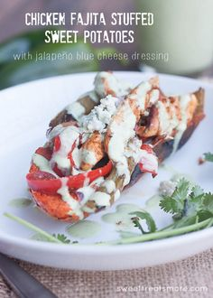 Chicken Fajita Stuffed Sweet Potatoes w/ Jalapeño Blue Cheese Dressing
