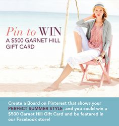 "To enter: 1) Follow @garnethill on Pinterest 2) Create a board titled ""My Perfect Summer Style"" 3) Pin everything you need for your perfect summer, including at least 10 items from Garnet Hill 4) Tag pins with #garnethill and #summerstyle  5) Send us the link to your board at social@garnethill.com See  our board example: http://ghill.me/yebTa4  Official rules: http://ghill.me/wXYLie"