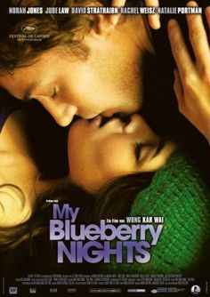 My Blueberry Nights. From my favorite director - his first English Language movie - WKW