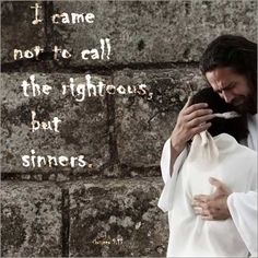 Jesus Pictures Hugging the Sinners | Bible Matthew 9:13 I came into the world not to save the righteous ...