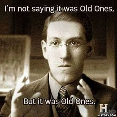 Heh. This fits. #Lovecraft #OldOnes