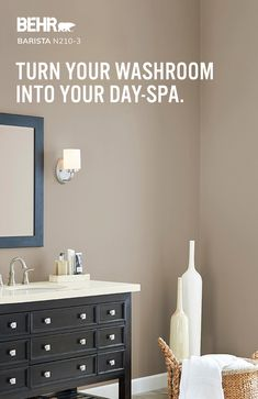 Your washroom is more than just a washroom - or at least it should be. With the right color, it can be the perfect escape from the day. Explore BEHR® Paint colors and find the shade that inspires you to live how you want, within your walls. Today Let's Paint™.