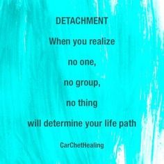 detachment  the realization that no one person or group of people can determine your life's path.   #detachment   https://www.carchethealing.com/brow-chakra-third-eye.html?utm_content=buffere1bbf&utm_medium=social&utm_source=pinterest.com&utm_campaign=buffer