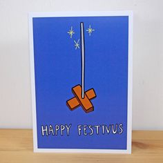 "A unique printed greetings card with an ode to our favourite holiday, Festivus. For those of you who want something else to celebrate apart from the commercially driven Christmas time, this Festivus card hits the nail on the head. Inspired by the parody holiday that featured on the sitcom Seinfeld, this card has been created in order to send wishes to those near and dear to you before the ""airing of grievances"" and ""feats of strength"". Each blank inside A6 (148 mm x 105 mm) greetings card…"