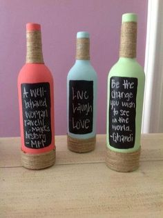 1. spray paint the bottles with different colours  2.Blackboard paint the part of the bottle where you will be using for writing