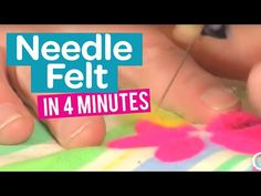 HOW TO NEEDLE FELT IN 4 MINUTES (PART 1) | BEGINNER TUTORIAL - YouTube