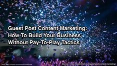 Use guest post content marketing to build thought leadership and business results by placing your content to social and third party media.