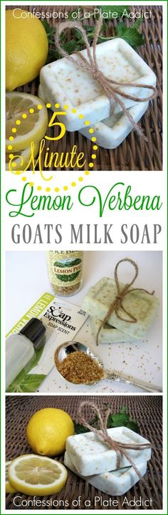 CONFESSIONS OF A PLATE ADDICT: Five Minute Lemon Verbena Goats Milk Soap