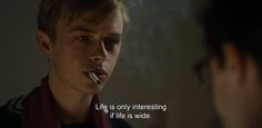 "― Kill Your Darlings (2013)""Life is only interesting if life is wide."""
