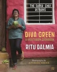 Diva Green- A Vegetarian Cookbook