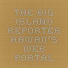 The Big Island Reporter Hawaii's Web Portal
