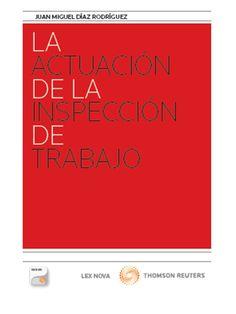 La actuación de la inspección de trabajo / Juan Miguel Díaz Rodríguez