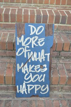 Great Christmas or Birthday Gift!    Custom Distressed Small Quote Board (Do more of what makes you happy)