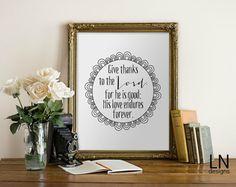 Instant 'Give thanks to the Lord for he is by mylovenotedesigns