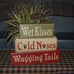 Wet Kisses Cold Noses Wagging Tails Wood Sign Blocks Primitive Country Rustic Home Decor. $24.95, via Etsy. | best stuff