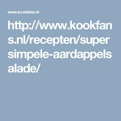 http://www.kookfans.nl/recepten/supersimpele-aardappelsalade/