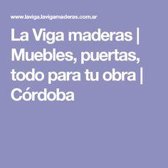 La Viga maderas   Muebles, puertas, todo para tu obra   Córdoba
