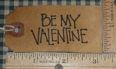 25 MEDIUM ~ BE MY VALENTINE~ PRIMITIVE GIFT HANG TAGS LOT (140)