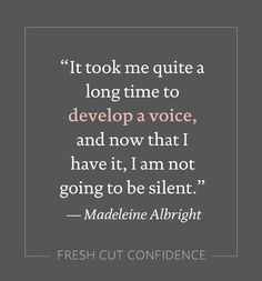 A favorite quote from Madeleine Albright that inspires us to feel confident, powerful and strong.
