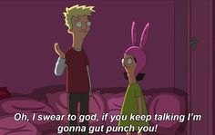 When you can't break away from your chatty aunt at the family Christmas party: | The 27 Most Relatable Louise Belcher Quotes