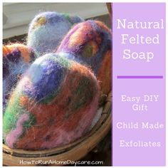 Natural Felted Soap -Easy DIY Gift - How To Run A Home Daycare