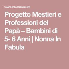 Progetto Mestieri e Professioni dei Papà – Bambini di 5- 6 Anni | Nonna In Fabula