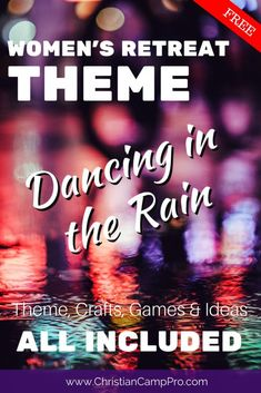 Dancing in the Rain: A Women's Retreat for Troubled Times - Christian Camp Pro Christian Retreat, Christian Camp, Womens Ministry Events, Christian Women's Ministry, Dancing In The Rain, How To Plan, Bitter, Women's Retreat, Ministry Ideas