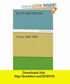 Verses 1889-1896 (9783842437159) Rudyard Kipling , ISBN-10: 3842437153  , ISBN-13: 978-3842437159 ,  , tutorials , pdf , ebook , torrent , downloads , rapidshare , filesonic , hotfile , megaupload , fileserve